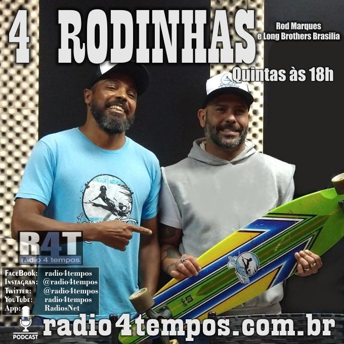 Rádio 4 Tempos - 4 Rodinhas 28:Rod Marques e LongBrothersBsB