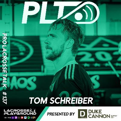 Tom Schreiber: Preparing for the 2021 PLL and NLL Seasons and Signing with Epoch Lacrosse (Pro Lacrosse Talk Podcast #137)
