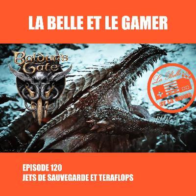 Episode 120: Jets de Sauvegarde et Teraflops
