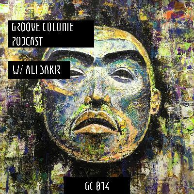 Groove Colonie Podcast 014 w/ Ali Bakır