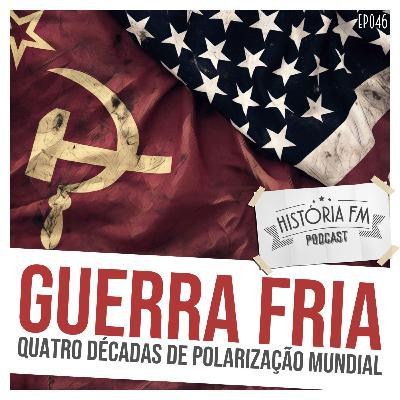 046 Guerra Fria: quatro décadas de polarização mundial