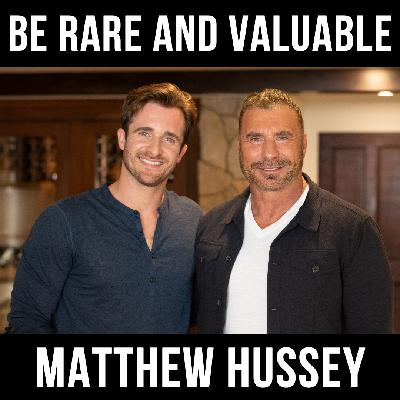 Be Rare and Valuable with Matthew Hussey