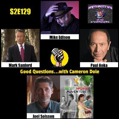 S2E129 - Mike Edison, Mark Sanford, Paul Anka, and Joel Soisson