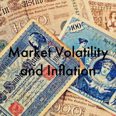 Market Volatility and Inflation
