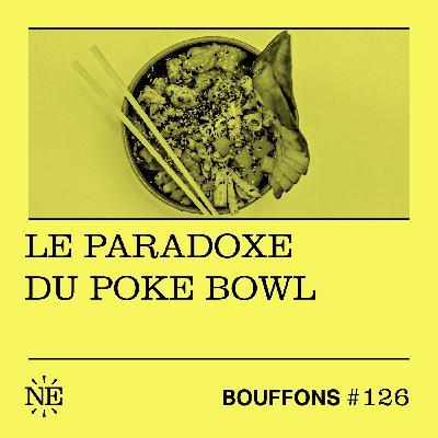 (Rediff) - Le paradoxe du poke bowl