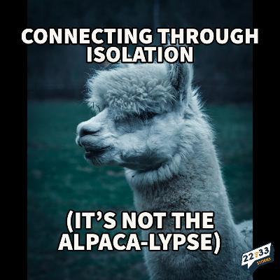 Connecting Through Isolation, Part 5