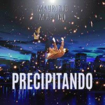 Maurizio Martini - Precipitando singolo