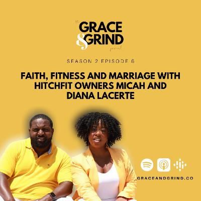 S2 Ep. 6 — Faith, Fitness and Marriage with HitchFit Owners Micah and Diana LaCerte