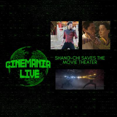 """Cinemania Live! """"Shang-Chi Saves the Theater, TIFF/Telluride Disaster, and more!"""""""