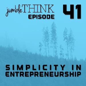 Simplicity in Entrepreneurship | Michael Woodward