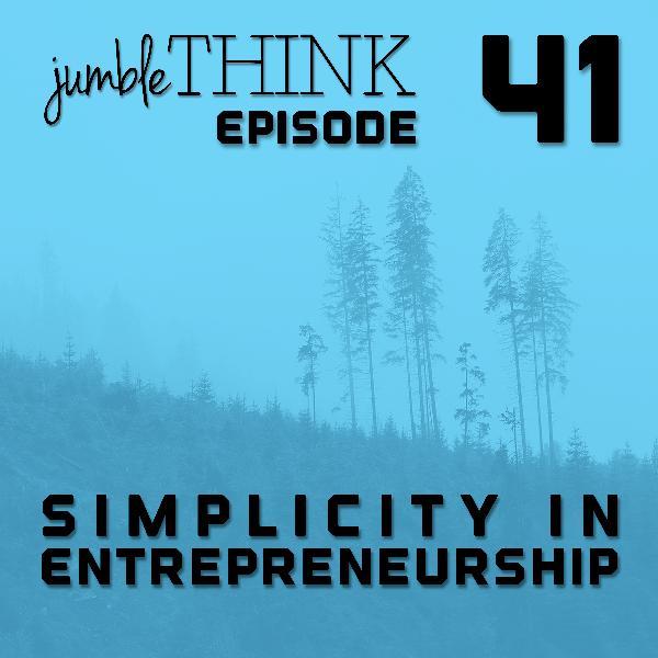 Simplicity in Entrepreneurship   Michael Woodward