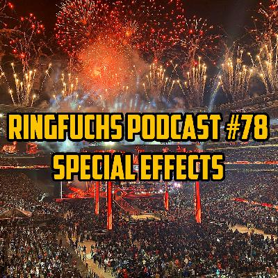 Ringfuchs Wrestling Podcast #078 – Special Effects