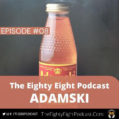 The Eighty Eight Podcast | #08 | Adamski