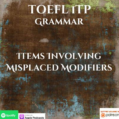 TOEFL iTP | Grammar | Items Involving Misplaced Modifiers