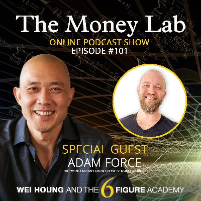 """Episode #101 - The """"Money Doesn't Grow On Trees"""" Money Story with Guest Adam Force"""