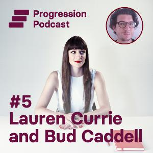 #5: Lauren Currie and Bud Caddell on making work fair