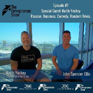 PASSION. BUSINESS. COMEDY. RANDOM TRIVIA. with Keith Yackey