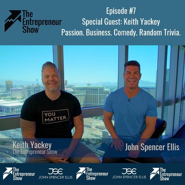 PASSION. BUSINESS. COMEDY. RANDOM TRIVIA. with Keith Yackey