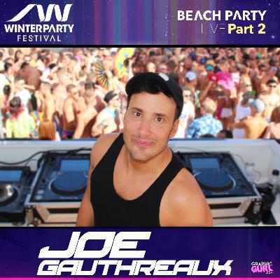 THE BEACH PARTY '19 : WPF LIVE - Pt 2 : Joe Gauthreaux's Podcast
