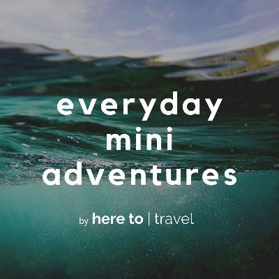 How to Use Your Mobile Phone for Everyday Mini Adventures