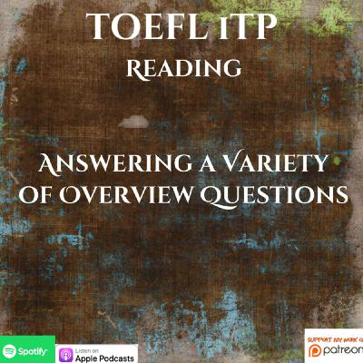 TOEFL iTP | Reading | Answering a Variety of Overview Questions