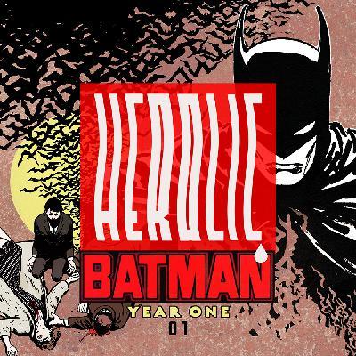 Herolic – E11 – Batman-01-Year One