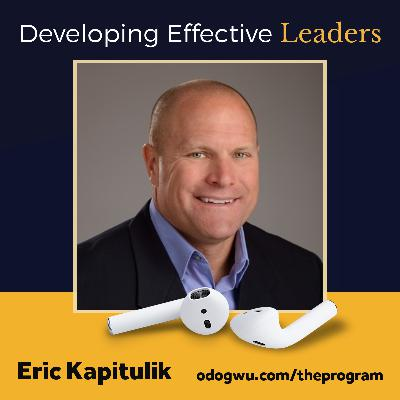 Developing Effective Leaders  with Eric Kapitulik