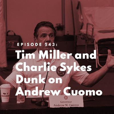 Tim Miller and Charlie Sykes Dunk on Andrew Cuomo