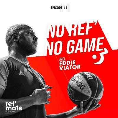 Eddie Viator : l'arbitre moderne prend des risques  | Épisode 01