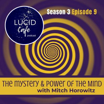 The Power & Mystery of the Mind with Mitch Horowitz