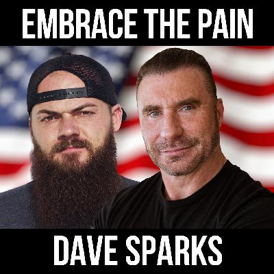Embrace the Pain - w/ Dave Sparks