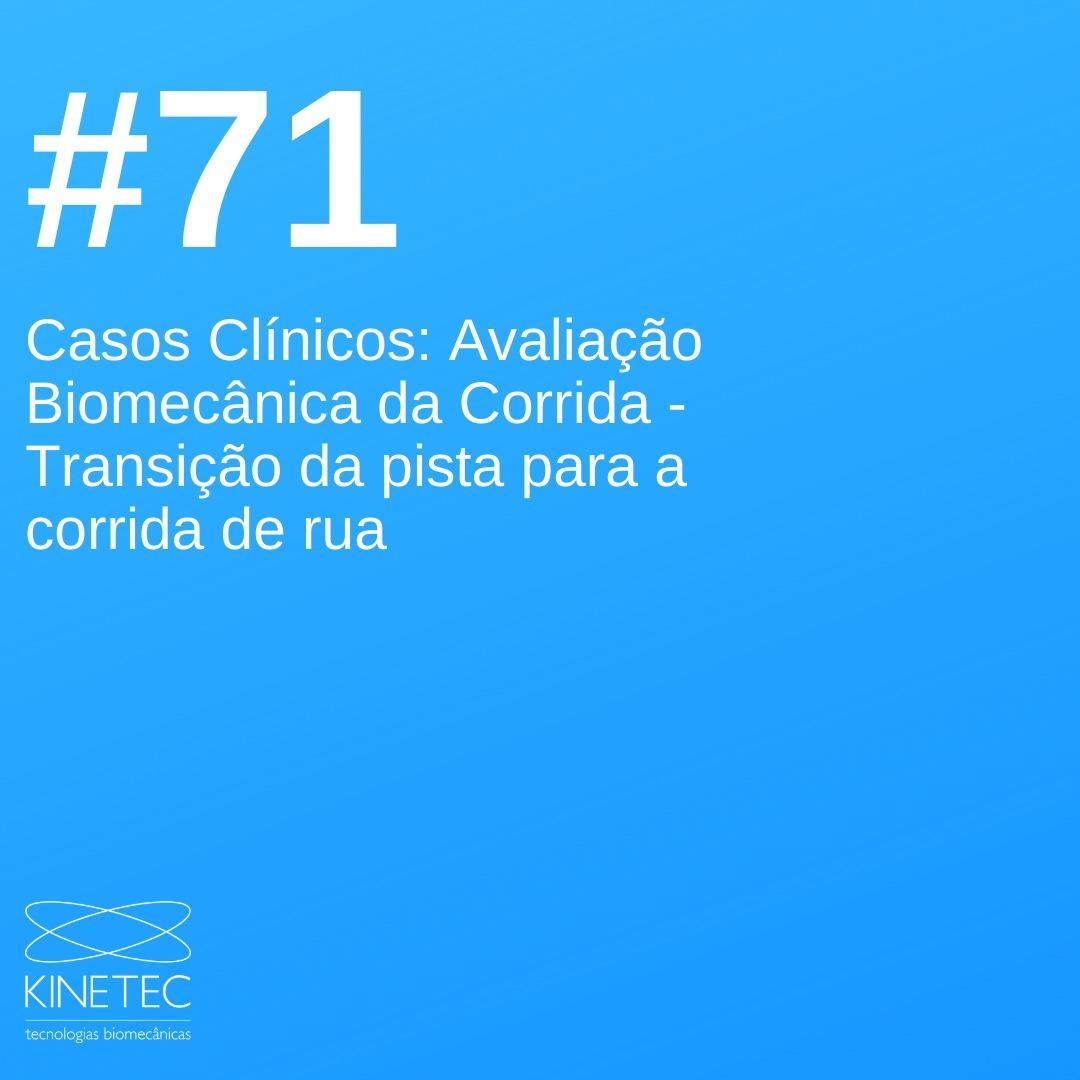 #71 Avaliação Biomecânica da Corrida - Transição da Corrida de Pista para Corrida de Rua