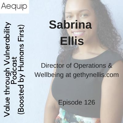 Episode 126 - Sabrina Ellis, Director of Operations and Wellbeing, Mental Health Specialist & Volunteer