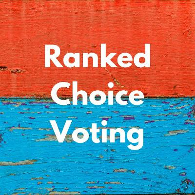 Truth To Power | Ranked Choice Voting | 6-11-21