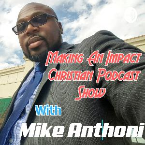 The Offical Trailer For Making An Impact Christian Podcast Show