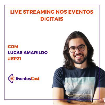 T2E21 - Live Streaming nos Eventos Digitais com Lucas Amarildo