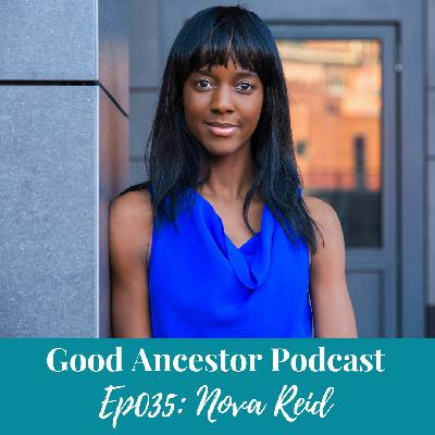 Ep035: #GoodAncestor Nova Reid on Anti-Racism and Courageous Courage