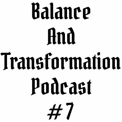 Episode #7 | Balance and Transformation Podcast | Rites Of Passage