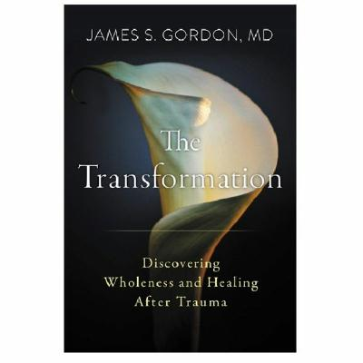 Podcast 802 - The Transformation with Dr. James Gordon