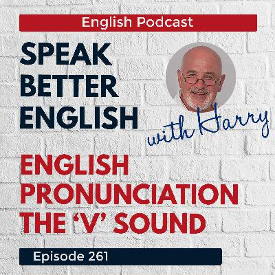 Speak Better English with Harry | Episode 261