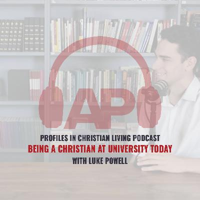 Being a Christian at University Today (with Luke Powell)