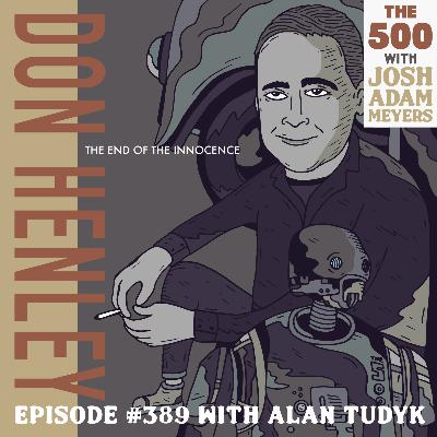 389: Don Henley - The End of the Innocence - Alan Tudyk