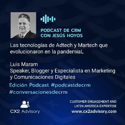 Edición Podcast - Conversaciones de CRM: Tecnologías de Adtech y Martech en la pandemia