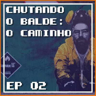 EP 2 – Chutando o Balde: O Caminho