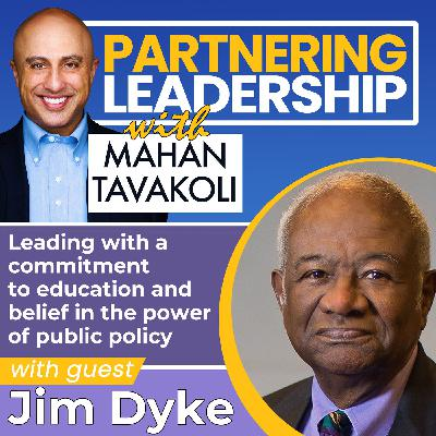 Leading with a commitment to education and belief in the power of public policy with Jim Dyke | Changemaker