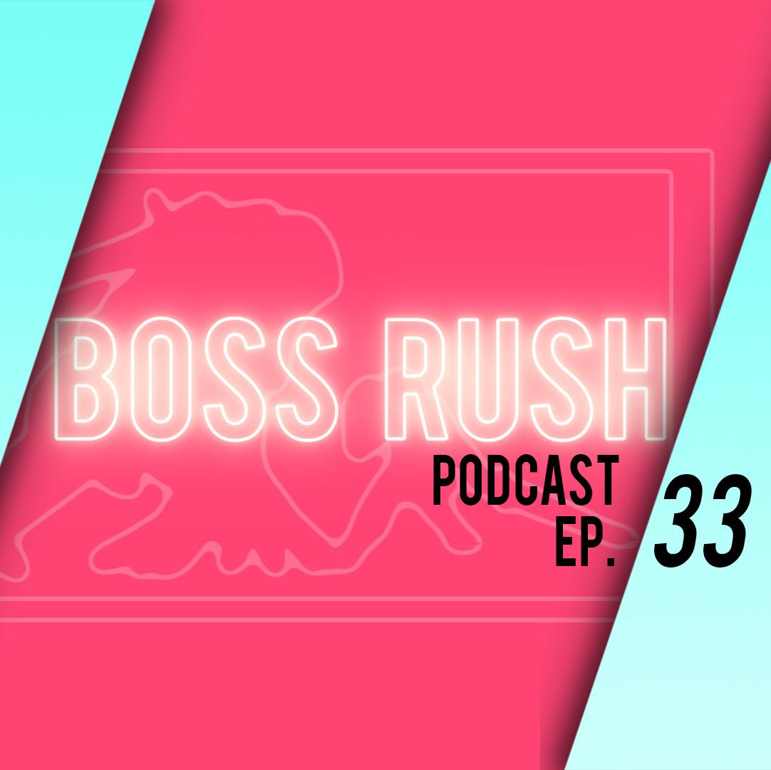 Boss Rush Podcast Feb. 21st - TOM CRUISE?!