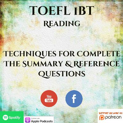 TOEFL iBT | Reading | Techniques for Complete The Summary & Reference Questions