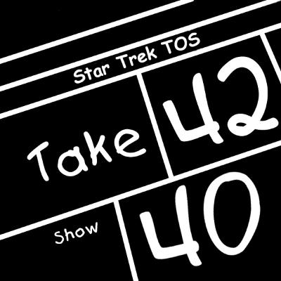 Take 42 #40 - Star Trek: The Original Crew