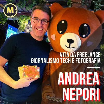 #12 - Vita da freelance, giornalismo tech e fotografia   con Andrea Nepori