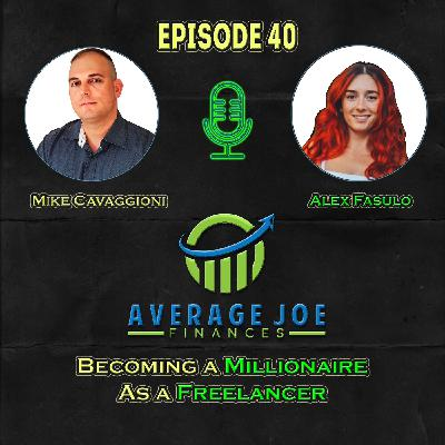 Ep 40 - Becoming a Millionaire as a Freelancer with Alex Fasulo